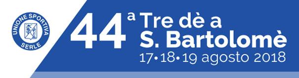 44^ TRE DÉ A S. BARTOLOMÈ 17-18-19 agosto 2018